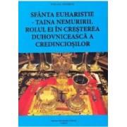 Sfanta Euharistie Taina Nemuririi. Rolul Ei In Cresterea Duhovniceasca A Credinciosilor - Stelian G