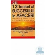 Cei 12 factori ai succesului in afaceri - Kevin Hogan