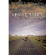 Ghost Rider: Travels on the Healing Road, Hardcover