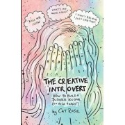 The Creative Introvert: How to Build a Business You Love (On Your Terms), Paperback/Cat Rose