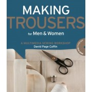 Making Trousers for Men & Women: A Multimedia Sewing Workshop [With DVD ROM], Paperback