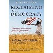 Reclaiming Our Democracy: Healing the Break Between People and Government, 20th Anniversary Edition, Paperback/Sam Daley-Harris