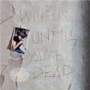 Video Delta Archive - With Us Until You'Re Dead - CD