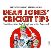 Dean Jones' Cricket Tips. (the things they don't teach you at the Academy), Paperback/John Spooner