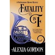 Fatality in F, Paperback/Alexia Gordon