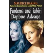 Fantoma unei iubiri Daphne Adeane - Maurice Baring
