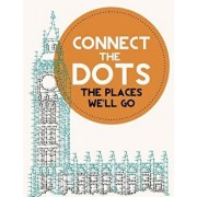 Connect the Dots Activity Book: The Places We'll Go: Ultimate Dot to Dot Puzzle Book for Kids and Adults to Challenge Your Brain and Relieve Stress -, Paperback/Jenny Demarce
