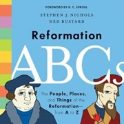 Reformation ABCs: The People, Places, and Things of the Reformation--From A to Z, Hardcover/Stephen J. Nichols