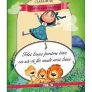 Idei bune pentru tine ca sa-ti fie mult mai bine - Clara Ruse
