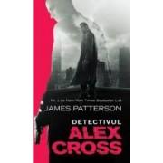 Detectivul Alex Cross - James Patterson
