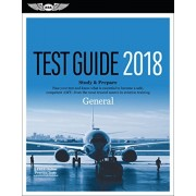 General Test Guide 2018: Pass Your Test and Know What Is Essential to Become a Safe, Competent Amt from the Most Trusted Source in Aviation Tra, Paperback