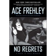 No Regrets: A Rock 'n' Roll Memoir, Paperback/Ace Frehley
