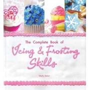 The Complete Book of Icing, Frosting & Fondant Skills, Paperback