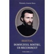 Hristos Dumnezeul nostru un necunoscut vol.2 - Arsenie Boca