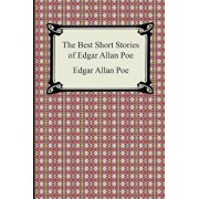 The Best Short Stories of Edgar Allan Poe: (The Fall of the House of Usher, the Tell-Tale Heart and Other Tales), Paperback/Edgar Allan Poe