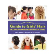 Cozy's Complete Guide to Girls' Hair (Friedman Cozy)(Spiral bound) (9781579654221)