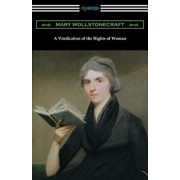 A Vindication of the Rights of Woman: (with an Introduction by Millicent Garrett Fawcett)/Mary Wollstonecraft