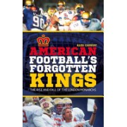 American Football's Forgotten Kings - The Rise and Fall of the London Monarchs (Cassidy Alex)(Paperback) (9781785310478)