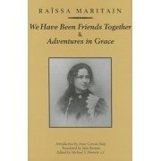 We Have Been Friends Together & Adventures in Grace: Memoirs, Hardcover