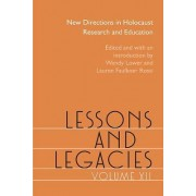 Lessons and Legacies XII: New Directions in Holocaust Research and Education