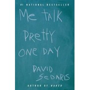 Me Talk Pretty One Day, Paperback/David Sedaris