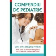 Compendiu de pediatrie editia a III-a adaugita si revizuita