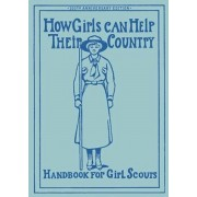 How Girls Can Help Their Country: The Original Girl Scout Handbook, Paperback
