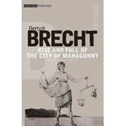Rise and Fall of the City of Mahagonny, Paperback/Bertolt Brecht