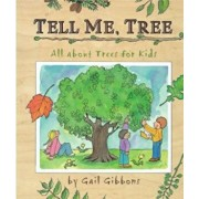 Tell Me, Tree: All about Trees for Kids, Hardcover/Gail Gibbons