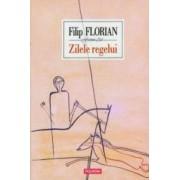 Zilele regelui cartonat - Filip Florian