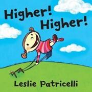 Higher!, Hardcover/Leslie Patricelli