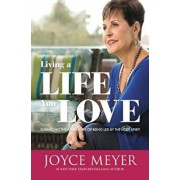Living a Life You Love: Embracing the Adventure of Being Led by the Holy Spirit, Paperback/Joyce Meyer