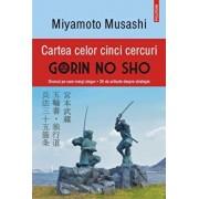 Cartea celor cinci cercuri. Gorin no Sho. Drumul pe care mergi singur - 35 de articole despre strategie (editia a IV-a, revazuta si adaugita)/Miamoto Musashi
