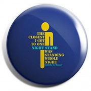 The Crazy Me The Closest I got to one Night Stand was Standing Whole noght (Outside My House) Button Badge(Set of 2)