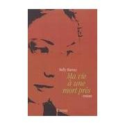 Ma vie à une mort près - Nelly Harrau - Livre