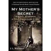 My Mother's Secret: Based on a True Holocaust Story, Paperback