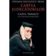 CARTEA JUDECATORILOR. CAZUL TANACU