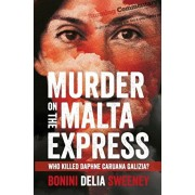 Murder on The Malta Express: Who killed Daphne Caruana Galizia?, Paperback/Carlo Bonini