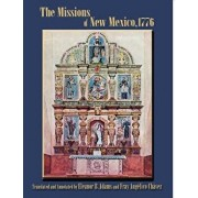 The Missions of New Mexico, 1776: A Description by Fray Francisco Atanasio Dominguez with Other Contemporary Documents, Paperback/Francisco Atanasio Dominguez