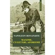Maxime, cugetari, aforisme/Napoleon Bonaparte