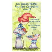 Lacy Sunshine's Gnomes Coloring Book Volume 23: Heather Valentin's Pocket Edition Whimsical Garden Gnomes Coloring For Adults and Children Of All Ages, Paperback/Heather Valentin