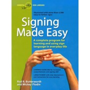 Signing Made Easy: A Complete Program for Learning Sign Language. Includes Sentence Drills and Exercises for Increased Comprehension and, Paperback