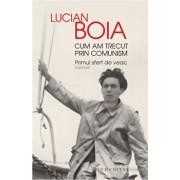 Cum am trecut prin comunism/Lucian Boia
