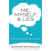Me, Myself, and Lies: What to Say When You Talk to Yourself, Paperback