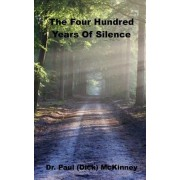 The Four Hundred Years of Silence
