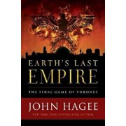 Earth's Last Empire: The Final Game of Thrones, Hardcover/John Hagee