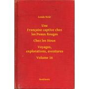 Une Francaise captive chez les Peaux Rouges - Chez les Sioux - Voyages, explorations, aventures - Volume 16 (eBook)
