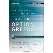 Trading Options Greeks: How Time, Volatility, and Other Pricing Factors Drive Profits, Hardcover
