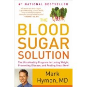 The Blood Sugar Solution: The Ultrahealthy Program for Losing Weight, Preventing Disease, and Feeling Great Now!, Paperback