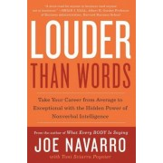 Louder Than Words: Take Your Career from Average to Exceptional with the Hidden Power of Nonverbal Intelligence, Paperback